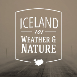 Iceland 101: Weather & Nature