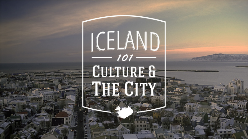 Iceland 101: Culture and The City